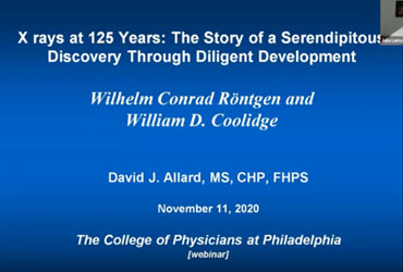November 11 2020: X-Rays at 125 Years: The Story of a Serendipitous Discovery Through Diligent Development